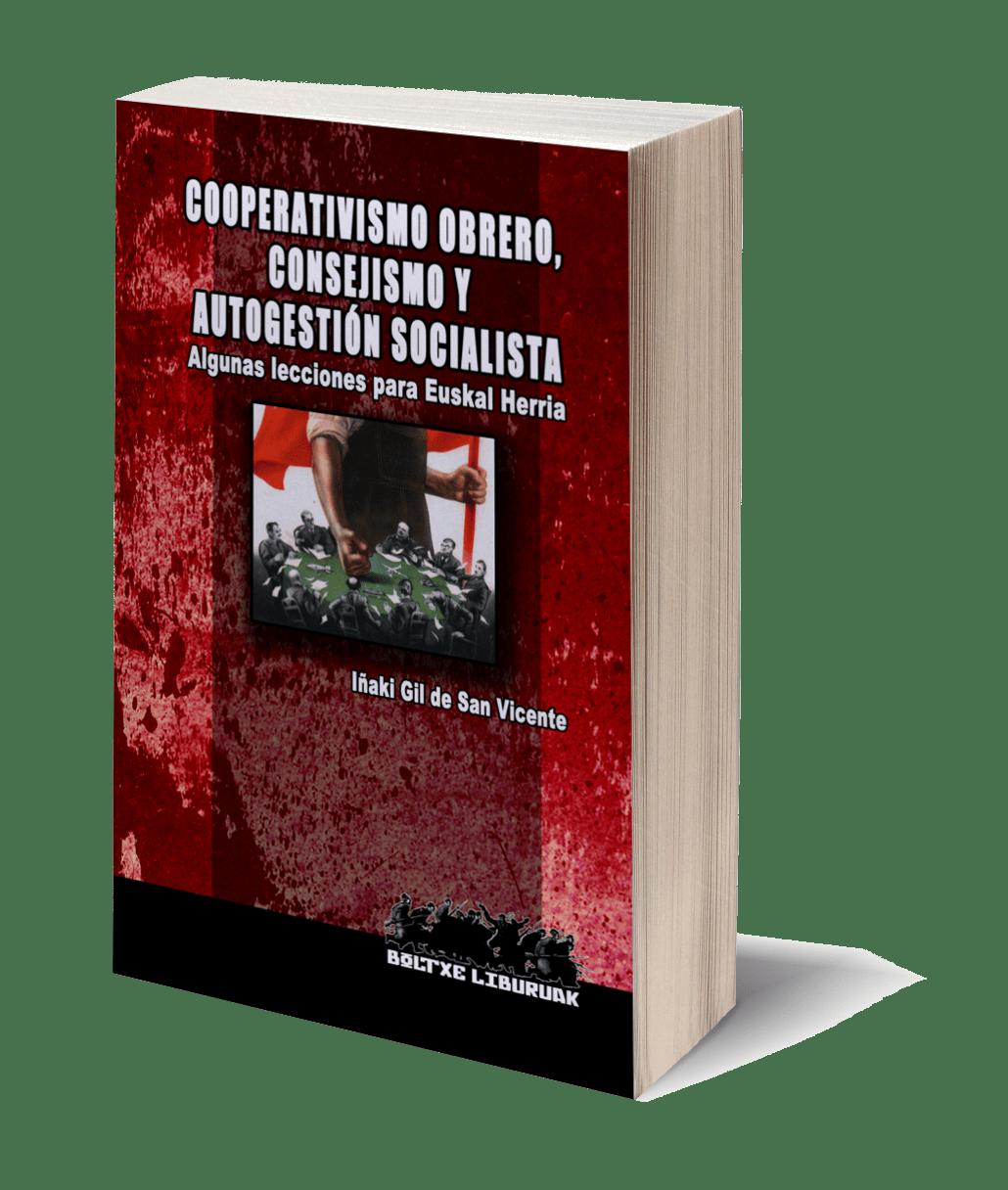 Cooperativismo obrero, consejismo y autogestión socialista