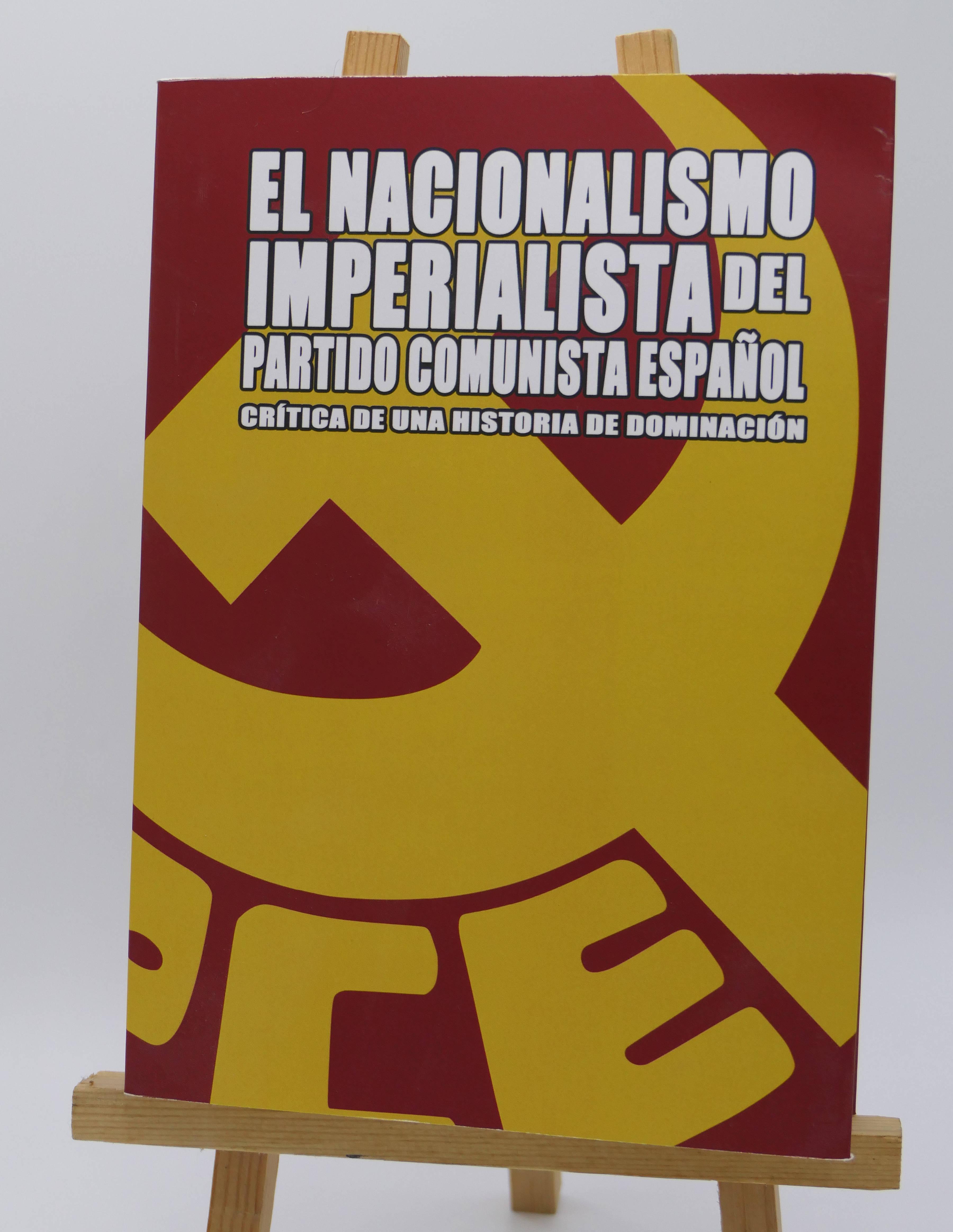 El nacionalismo imperialista del Partido Comunista Español, crítica de una historia de dominación
