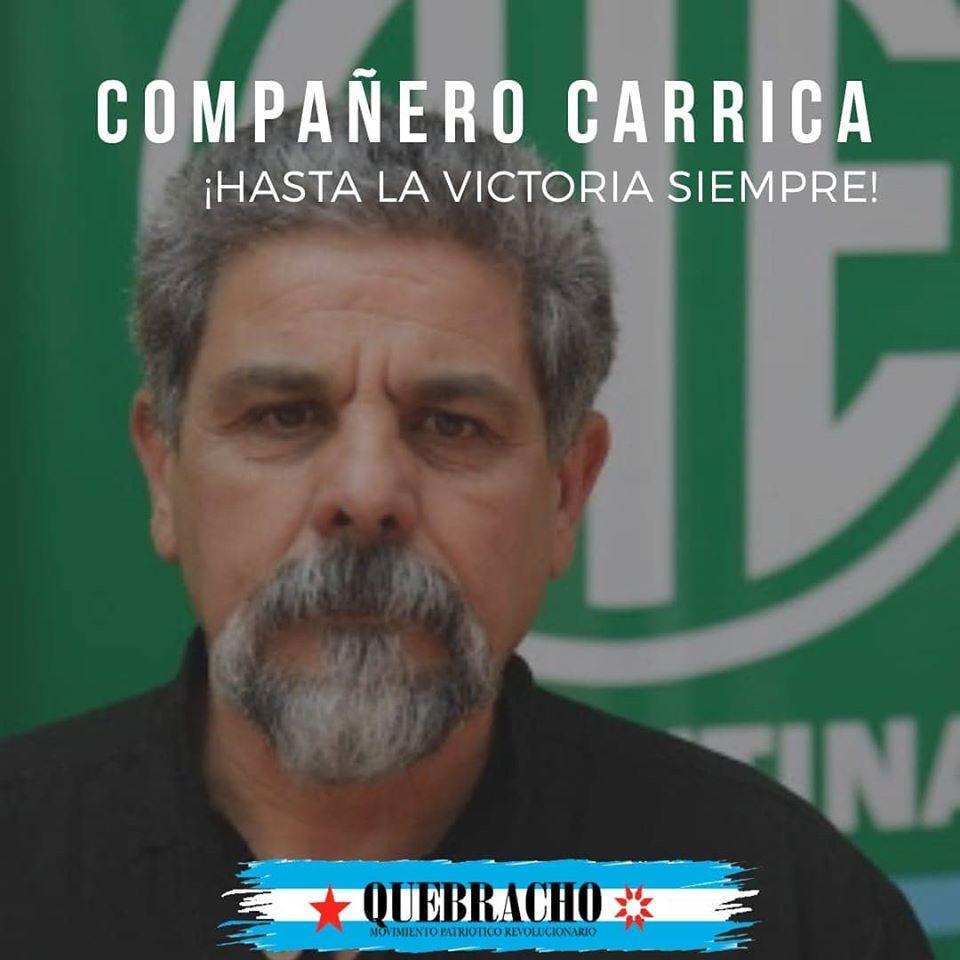 """La imagen puede contener: 1 persona, texto que dice """"COMPAÑERO CARRICA ¡HASTA LA VICTORIA SIEMPRE! QUEBRACHO"""""""