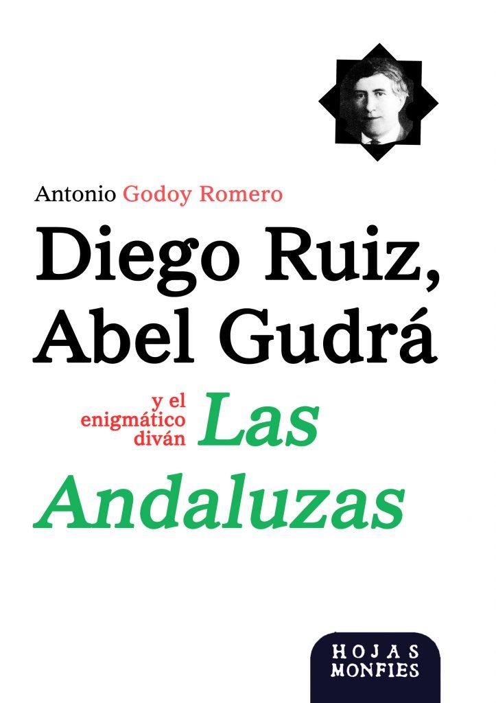 Portada del primer estudio crítico sobre el andalucista Abel Gudrá con su poemario -inédito hasta la fecha en castellano- Las Andaluzas