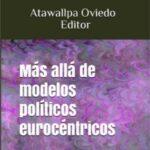 Cultura. Libros: Más allá de modelos políticos eurocéntricos (texto completo)