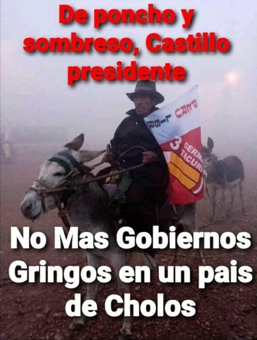 """Puede ser una imagen de de pie, caballo y texto que dice """"De poncho y sombreso, Castillo presidente C2Mರ 20F 3 TACURI GERM No Mas Gobiernos Gringos en un pais de Cholos"""""""