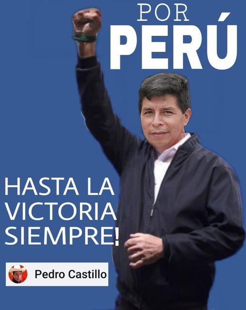 """Puede ser una imagen de 2 personas y texto que dice """"PERÚ POR HASTA LA VICTORIA SIEMPRE! Pedro Castillo"""""""