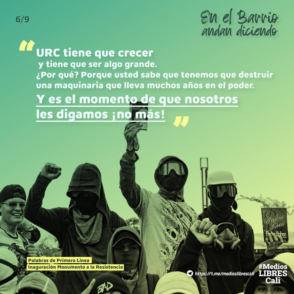 """Puede ser una imagen de 3 personas y texto que dice """"6/9 En el Barvio andan diciendo URC tiene que crecer y tiene que ser algo grande. ¿Por qué? Porque usted sabe que tenemos que destruir una maquinaria que lleva muchos años en el poder. Y es el momento que nosotros les digamos ¡no nás! Palabras de Primera Linea Inaguración Monumento la Resistencia Padre Rico #Medios https://t.me/medioslibrescali LIBRES Cali"""""""