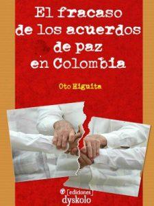 Colombia. Prólogo y enlace de descarga del libro «El fracaso de los acuerdos de paz»