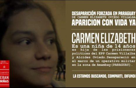 Paraguay. Exigen desde Argentina la aparición con vida de la niña de 14 años Cármen Elizabeth Villalba Oviedo, hija de la presa política Cármen Villalba / Fue secuestrada por el ejército paraguayo /Apelan al gobierno argentino para que presione en este grave caso