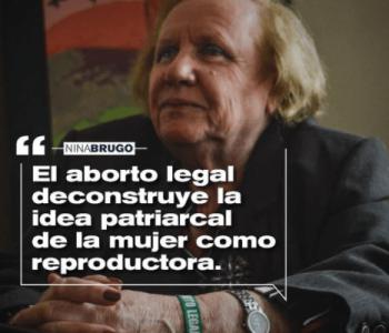 Argentina. Nina Brugo: «El aborto legal deconstruye la idea patriarcal de la mujer como reproductora»