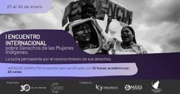 Perú. Mujeres indígenas, abogadas, expertas, activistas y defensoras de derechos humanos en un diálogo de saberes gratuito
