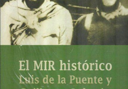 Perú. Libros. «El MIR histórico. Luis de la Puente y Guillermo Lobatón» /Una página importante de la historia insurgente latinoamericana