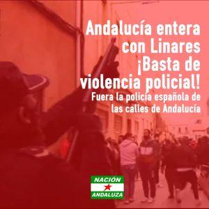 Nación Andaluza ante las agresiones policiales vividas en Linares ¡Fuera la Policía española de las calles de Andalucía!