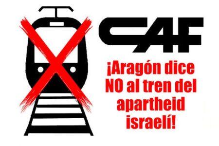 Estado Español. CAF: Aragón dice NO al tren del apartheid israelí