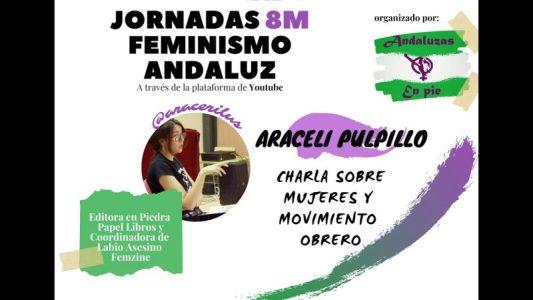 Mujeres y movimiento obrero. 'Andaluzas en Pie' charla con Araceli Pulpillo