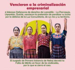 Guatemala. Cuatro mujeres autoridades Q´eqchi´ criminalizadas por ENEL quedan sin cargos