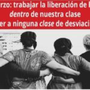 Estado Español. 8M:  «Trabajar la liberación de la mujer dentro de nuestra clase sin ceder a ninguna clase de desviacionismo»
